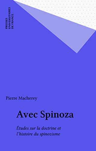 Avec Spinoza: Études sur la doctrine et l'histoire du spinozisme