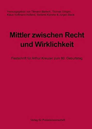 Mittler zwischen Recht und Wirklichkeit: Festschrift für Arthur Kreuzer zum 80. Geburtstag
