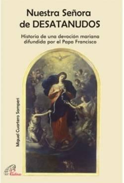 Nuestra Señora de DESATANUDOS: Historia de una devoción mariana difundida por el Papa Francisco (Kairoi) por Miguel Cuartero Samperi