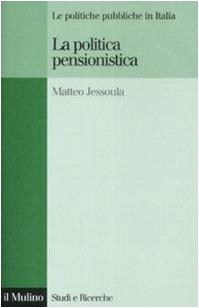 La politica pensionistica. Le politiche pubbliche in Italia