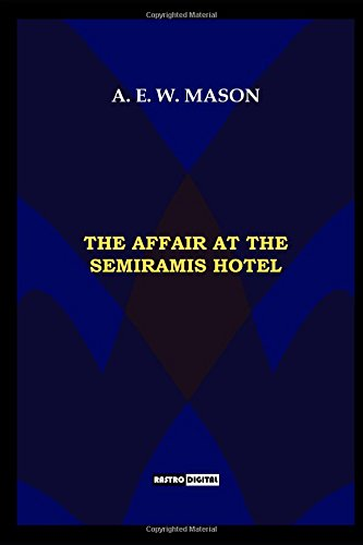the-affair-at-the-semiramis-hotel-annotatedbiography