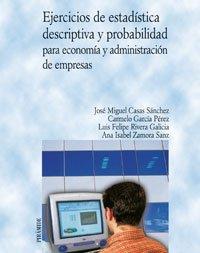 Descargar Libro Ejercicios de estadística descriptiva y probabilidad para economía y administración de empresas (Economía Y Empresa) de José Miguel Casas Sánchez