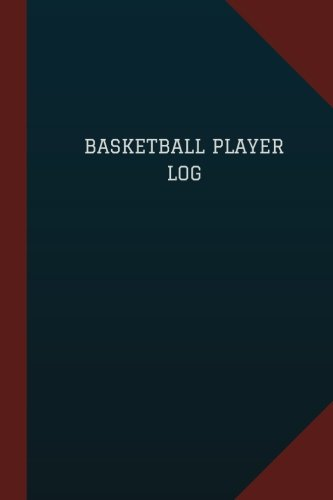 Basketball Player Log (Logbook, Journal - 124 pages, 6