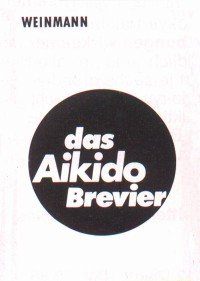 Reiner Brauhardt : Das Aikido Brevier