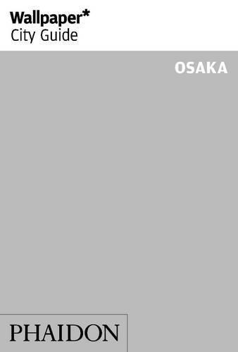 Wallpaper* City Guide Osaka 2014