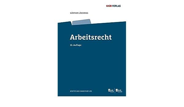 Arbeitsrecht Gesetze Und Kommentare Amazonde Günther Löschnigg