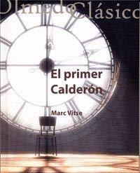 Primer Calderón,El por MARC VITSE