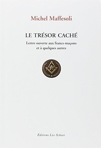 Le trsor cach : Lettre ouverte aux francs-maons et  quelques autres