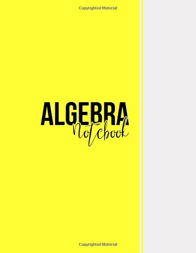 Algebra Notebook: Blank Notebook, Unlined Pages, Large(8.5 x 11 inches), 101 pages, Matte, Yellow por Niackbrin Designs