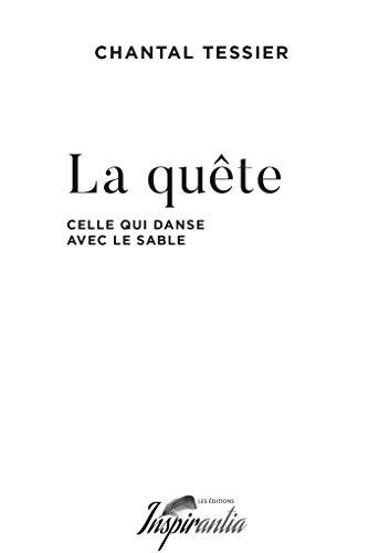 La quête: Celle qui danse avec le sable (French Edition)
