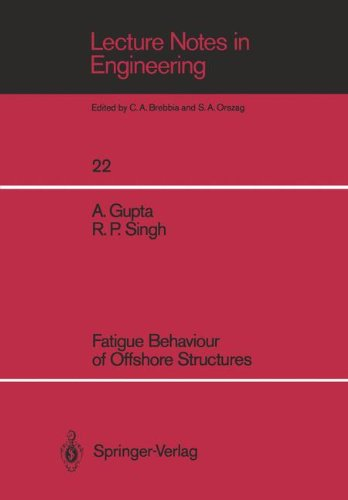 Fatigue Behaviour of Offshore Structures (Lecture Notes in Engineering)
