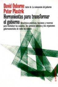Herramientas para transformar el gobierno: Directrices prácticas, lecciones y recursos para revitalizar las escuelas, los servicios públicos y los ... de todos los niveles (Estado y Sociedad)