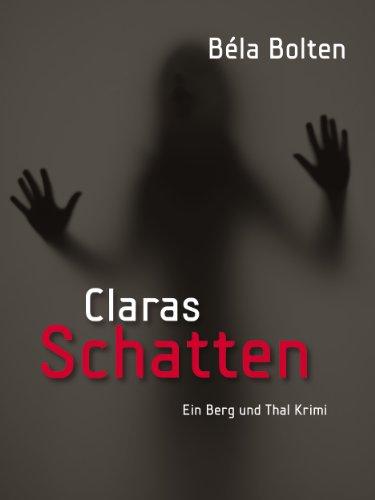 Buchseite und Rezensionen zu 'Claras Schatten - Kriminalroman' von Béla Bolten