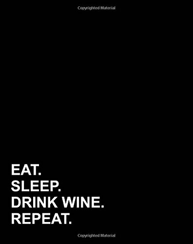 Eat Sleep Drink Wine Repeat: Dot Grid Notebook, Dotted Composition Book, Dotted Composition Notebook, Dotted Drafting Paper, 8