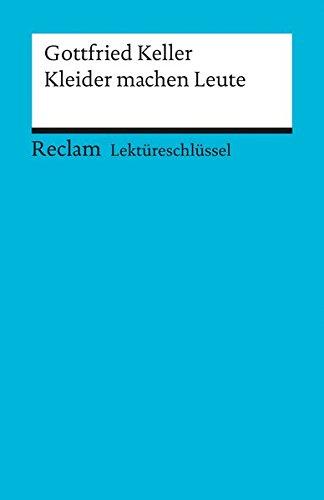 Gottfried Keller: Kleider machen Leute. Lektüreschlüssel