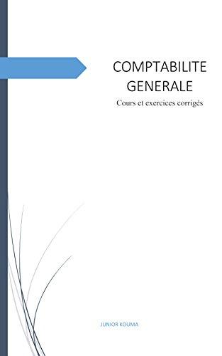 COMPTABILITE GENERALE: Cours et exercices corrigés