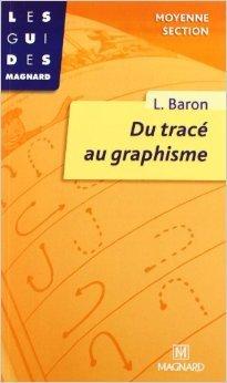 Du tracé au graphisme. Moyenne section de Baron ( 1 janvier 1990 )
