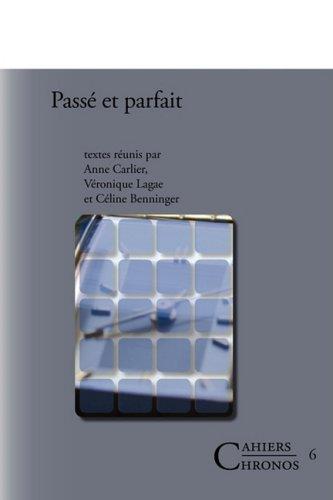 Passe Et Parfait (Cahiers Chronos) par From Editions Rodopi B.V.