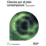 Ciencies Per Al Mon Contemporani 1 Batxillerat La Casa Del Saber Valenciano Voramar