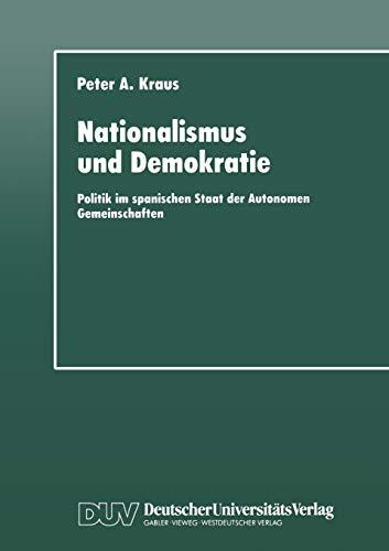 Nationalismus und Demokratie: Politik Im Spanischen Staat Der Autonomen Gemeinschaften (Duv Sozialwissenschaft)