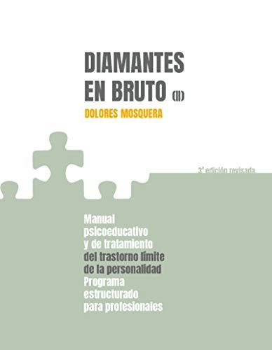 Diamantes en bruto (II)-Tercera edición revisada: Manual psicoeducativo y de tratamiento del trastorno límite de personalidad - Programa estructurado para profesionales