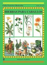 Hierbas para caballos (Guías ecuestres ilustradas)