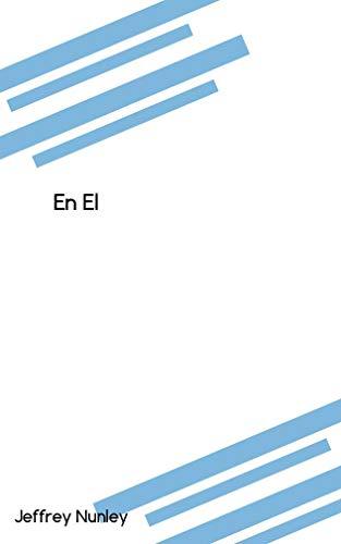 En El (Catalan Edition) por Jeffrey Nunley