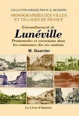 Lunéville. : Promenades et excursions dans les communes des six cantons