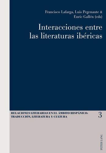 Interacciones Entre Las Literaturas Ib ricas (Relaciones Literarias en el Ambito Hispanico)