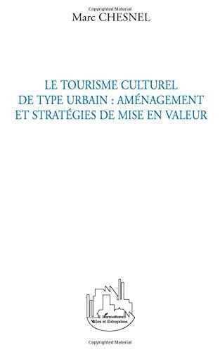 Le tourisme culturel de type urbain