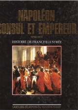 Napoléon : Consul et Empereur, 1799-1815 (Histoire de France illustrée. Série cartonnée.) par Bernardine Melchior-Bonnet