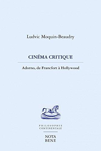 Cinéma critique : Adorno, de Francfort à Hollywood par Ludvic Moquin-Beaudry