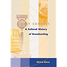 Only Connect With Infotrac: A Cultural History of Broadcasting in the United States