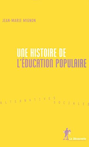 Une histoire de l'éducation populaire par Jean-Marie MIGNON