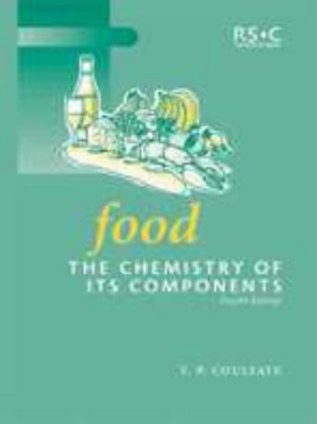 Food: The Chemistry of Its Components (RSC Paperbacks) by T.P. Coultate (1996-07-29)