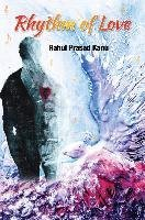 rhythm-of-love-by-author-rahul-prasad-kanu-published-on-april-2014