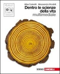 Dentro le scienze della vita. Volume unico. Per le Scuole superiori. Con CD-ROM. Con espansione online