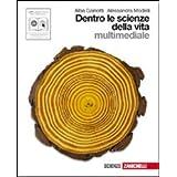 Dentro le scienze della vita. Volume unico. Con espansione online. Per le Scuole superiori. Con CD-ROM.