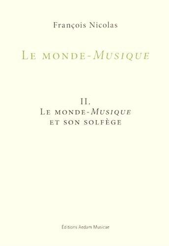 Le monde-Musique : Volume 2, Le monde-Musique et son solfège par (Broché - Dec 13, 2014)