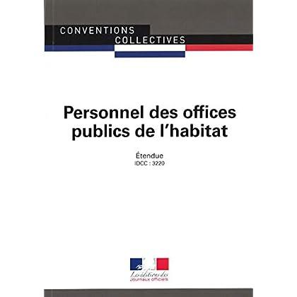 Personnel des offices publics de l'habitat : Convention collective étendue - IDCC 3220 - XXe édition