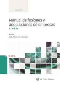 Manual de fusiones y adquisiciones de empresas (2.ª Edición) (Claves) por Rafael Sebastián Quetglas