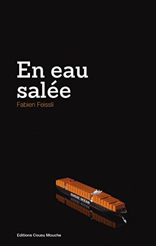 En eau salée: Meurtres en série sur un porte-conteneurs par Fabien Feissli