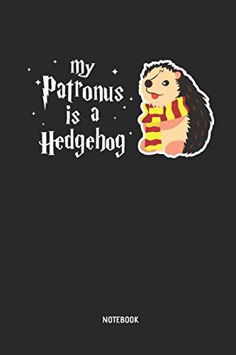 My Patronus Is A Hedgehog | Notebook: Hedgehog Journal - Great Accessories & Gift Idea for Hedgehog Girls, Boys & all Hedgehog Lover. (Boy Toy-shirt)