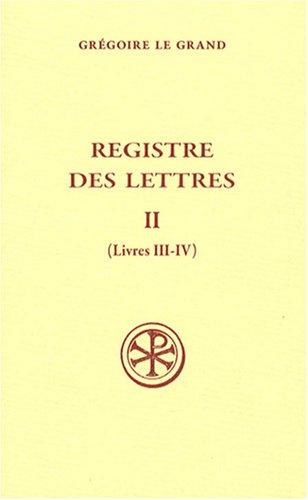 Registre des lettres : Tome 2 par Grégoire le Grand, Dag Ludvig Norberg