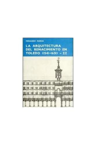La Arquitectura Del Renacimiento En Toledo . Tomo Ii