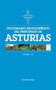 Diccionario enciclop?dico del Principado de Asturias (Tomo 10)