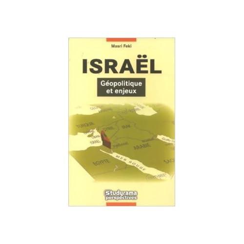 Israël, géopolitique et enjeux de Masri Feki ( 21 janvier 2008 )