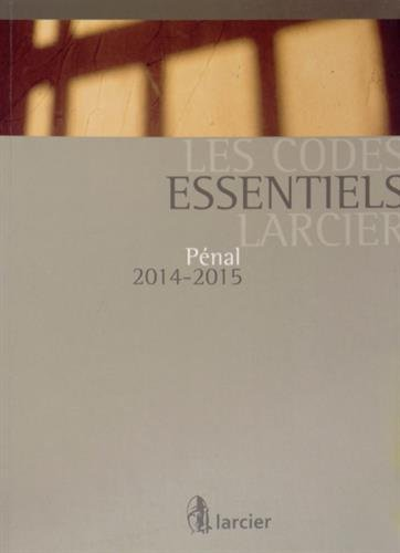 Les Codes essentiels Larcier Pénal 2014 2015