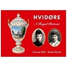Hvidore - A Royal Retreat by Coryne Hall (2012-04-10)