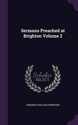 Sermons Preached at Brighton Volume 2